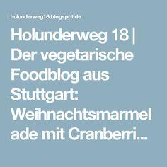 Holunderweg 18   Der vegetarische Foodblog aus Stuttgart: Weihnachtsmarmelade mit Cranberries und Zimt mit Marmeladenetiketten zum Ausdrucken