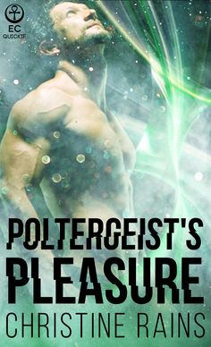 Poltergeist's Pleasure (The Paramours #2). Coming soon from Ellora's Cave. Ghost hunting with a kiss.