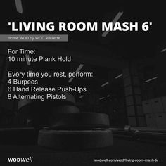 """""""Living Room Mash WOD - For Time: 10 minute Plank Hold; Every time you rest, perform:; 6 Hand Release Push-Ups; Wod Workout, Street Workout, Spartan Workout, Spartan Race, Fit Board Workouts, Running Workouts, At Home Workouts, Cheerleading Workouts, Calorie Burning Workouts"""