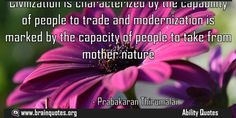 Civilization is characterized by the capability of people to trade  Civilization is characterized by the capability of people to trade and modernization is marked by the capacity of people to take from mother nature  For more #brainquotes http://ift.tt/28SuTT3  The post Civilization is characterized by the capability of people to trade appeared first on Brain Quotes.  http://ift.tt/2e0k6oM