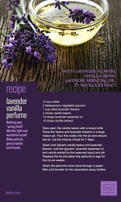 [ Recipe: DIY Lavender Vanilla Perfume ] Made with: vodka, vegetable glycerin, dried lavender flowers, vanilla beans, and lavender essential oil. ~ from Monterey Bay Spice Co