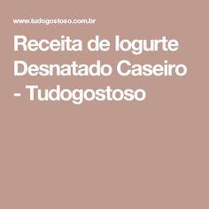 Receita de Iogurte Desnatado Caseiro - Tudogostoso