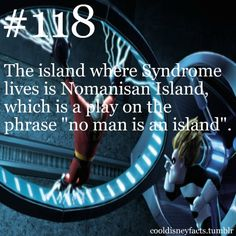 Just like Nomansen Island in the Mysterious Benedict Society, reflecting Reynie's fear of isolation from his friends. // Whooooaaaa what if SYNDROME IS AN ANCESTOR OF MR.CURTAIN <-- as incorrect as that statement sounds, for a brief moment it broke the universe <<< But what if......