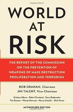 World at Risk: The Report of the Commission on the Prevention of Weapons of Mass Destruction Proliferation and Terrorism by Commission on Prevention/WMDs, http://www.amazon.com/dp/0307473260/ref=cm_sw_r_pi_dp_TLNPrb1GQ31XK