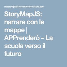 StoryMapJS: narrare con le mappe | APPrenderò – La scuola verso il futuro