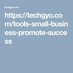 https://techgyo.com/tools-small-business-promote-success