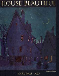 1925 House Beautiful Christmas Cover - Illustration by Hildegard Woodward. Vintage Ephemera, Vintage Ads, Vintage Posters, Retro Posters, Movie Posters, Old Magazines, Vintage Magazines, Nocturne, Beautiful Cover
