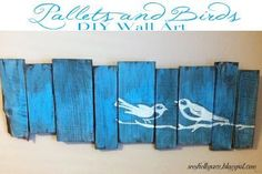 Wall art made from pallets | Pallets and Birds - Wall Art. A quick and easy project with some great ...