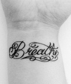 Breathe Tattoo - I like the font, but I'd want it in white ink, smaller and just under my collar bone