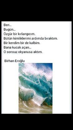 Ben...  Bugün... Özgüt bir kırlangıcım Birhan Eroğlu Cool Words