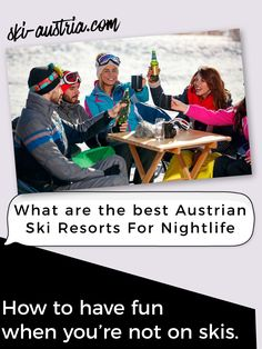 Check out some of the best apres-ski and nightlife with our pick of five Austrian ski resorts for party animals. Austrian Ski Resorts, Ski Austria, Ski Holidays, Apres Ski, Animal Party, Dusk, Night Life, Skiing, Concrete