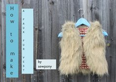 sewpony: How to make...A faux fur vest Tutorial for a girl but can easily be amended to make one for me :)