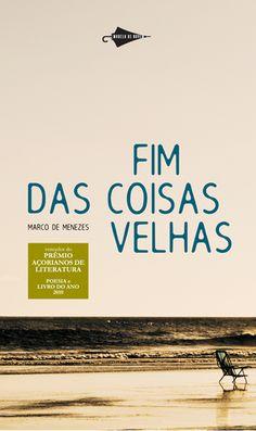 fim das coisas velhas, marco de menezes, poesia, 2009, ed. modelo de nuvem, brasil