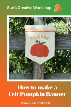 How to make a Fall Pumpkin Banner. #fall #falldecor #craftingwithfelt @kuninfeltbrand