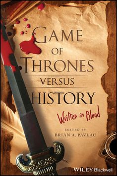 "Read ""Game of Thrones versus History Written in Blood"" by available from Rakuten Kobo. Since it first aired in Game of Thrones galloped up the ratings to become the most watched show in HBO's history. Medieval World, Medieval Times, Fantasy Literature, Wars Of The Roses, Games To Buy, News Games, Thought Provoking, Cool Watches, Game Of Thrones"