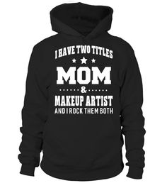 "# I Have Two Titles Mom & Makeup Artist Ladies T-Shirt .  Special Offer, not available in shops      Comes in a variety of styles and colours      Buy yours now before it is too late!      Secured payment via Visa / Mastercard / Amex / PayPal      How to place an order            Choose the model from the drop-down menu      Click on ""Buy it now""      Choose the size and the quantity      Add your delivery address and bank details      And that's it!      Tags: Our Garments Designs…"