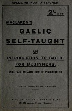 MacLaren's Gaelic self-taught Scottish Gaelic Phrases, Irish Gaelic Language, Scottish Words, Gaelic Quotes, Gaelic Words, Scotland History, Leis, Learn A New Language, James Free