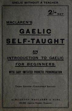 MacLaren's Gaelic self-taught Scottish Gaelic Phrases, Irish Gaelic Language, Scottish Words, Gaelic Quotes, Gaelic Words, Scotland History, Leis, Learn A New Language, Scotland Travel