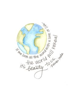 If we look at the world with a love of life, the world will reveal it's beauty to us.
