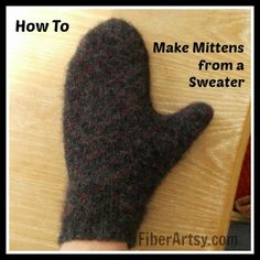 How to Make Mittens from an Old Sweater, Fiberartsy.com | FiberArtsy.com