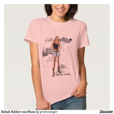 Rehab Addict-ion Plans T Shirt