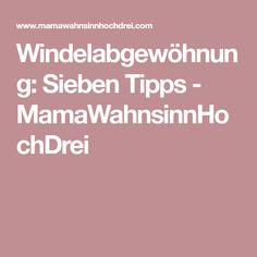 Windelabgewöhnung: Sieben Tipps - MamaWahnsinnHochDrei