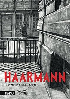 Haarmann : [Graphic Novel] by Peer Meter   LibraryThing