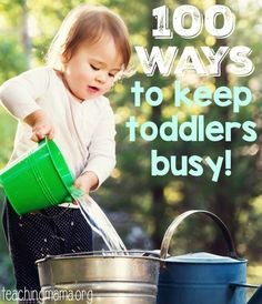 100 awesome ways to keep toddlers busy!
