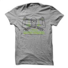 Forget Lab Safety T Shirt, Hoodie, Sweatshirts - teeshirt dress #Tshirt #T-Shirts