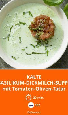 Kalte Basilikum-Dickmilch-Suppe - mit Tomaten-Oliven-Tatar - smarter - Kalorien: 192 Kcal - Zeit: 20 Min. | eatsmarter.de
