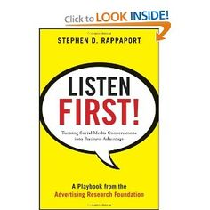 Listen First!: Turning Social Media Conversations Into Business Advantage by Stephen D. Rappaport