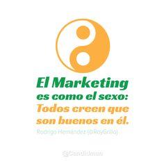 """El #Marketing es como el #Sexo: Todos creen que son buenos en él"". #Citas #Frases #SocialMedia vía @Candidman"