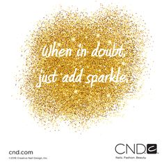 A little bit of sparkle is all you need to have a fun and fabulous day!