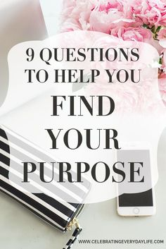 "Lots of people talk about ""pursuing your passion"" but where do you begin? These 9 Questions to Help You Find Your Purpose will start you on your journey!"