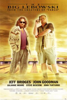"The Big Lebowski (Joel y Ethan Coen, 1998) Jeff Bridges as Jeffrey ""The Dude"" Lebowski, an unemployed LA slacker and avid bowler. After a case of mistaken identity, The Dude is introduced to a millionaire also named Jeffrey Lebowski. When the millionaire Lebowski's trophy wife is kidnapped, he commissions The Dude to deliver the ransom to secure her release. John  Goodman, Julianne Moore and Steve Buscemi also star"