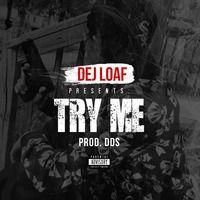 DeJ Loaf - Try Me (prod.by DDS) by Dej Loaf on SoundCloud