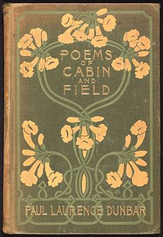 'Poems of cabin and field' by Paul Laurence Dunbar. Dodd, Mead and Company, New…