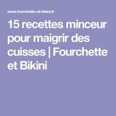 15 recettes minceur pour maigrir des cuisses | Fourchette et Bikini