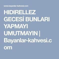 HIDIRELLEZ GECESİ BUNLARI YAPMAYI UMUTMAYIN | Bayanlar-kahvesi.com