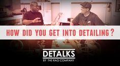 DeTalks: How Did You Get Into Detailing?
