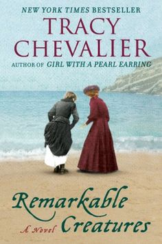 Remarkable Creatures: A Novel by Tracy Chevalier http://www.amazon.com/dp/B002TV079M/ref=cm_sw_r_pi_dp_LQ7Rvb1B4VZCD