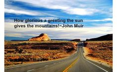 Tino's Daily Quote of the Day_12-26-2013 How glorious a greeting the sun gives the mountains!~John Muir  #qotd #quotes #retweet #success #thegrowrichproject