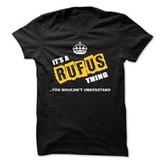 Its a RUFUS thing You  wouldnt understand  - #college hoodie #aztec sweater. TRY  => https://www.sunfrog.com/Names/Its-a-RUFUS-thing-You-wouldnt-understand--26584765-Guys.html?id=60505