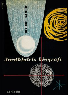 "Book cover by Olle Eksell, 1947, ""Jordklotets biografi"" by George Gamow."