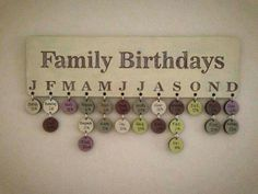 Great way to remember family birthdays. Intial represents each month with the persons birthday hanging from it