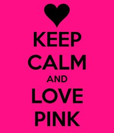 Google Αποτελέσματα Eικόνων για http://sd.keepcalm-o-matic.co.uk/i/keep-calm-and-love-pink-126.png
