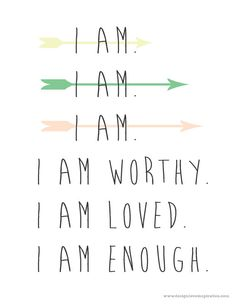 """ I am worthy. I am loved. I am enough."" #edrecovery #healing #SelfCare"