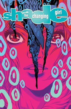 Shade, The Changing Girl #6 - Becky Cloonan
