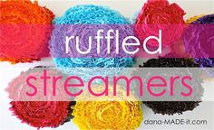 Tutorial for ruffled streamers... i want to have a kid solely for the excuse to have fun, colorful parties... @Ashton Guthrie lets plan a party for the kids  just cus :)