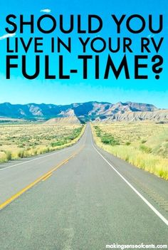 We've been in our RV for two months and we are wondering if we should try living in an RV full-time. With full-time RV living, there's a lot to think about!